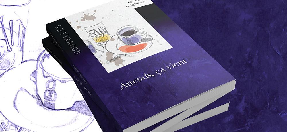 """Couverture du recueil de nouvelles """"Attends ça vient"""" pour les Editions du Quartier"""